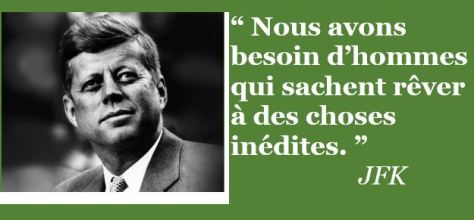 citation, JFK, Kennedy, rêver, inédit, innovation, visionnaire