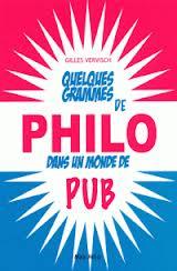 Quelques grammes de philo dans un monde de pub Gilles Vervisch