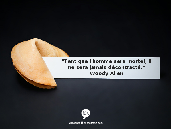 citation woody allen mortel décontracté