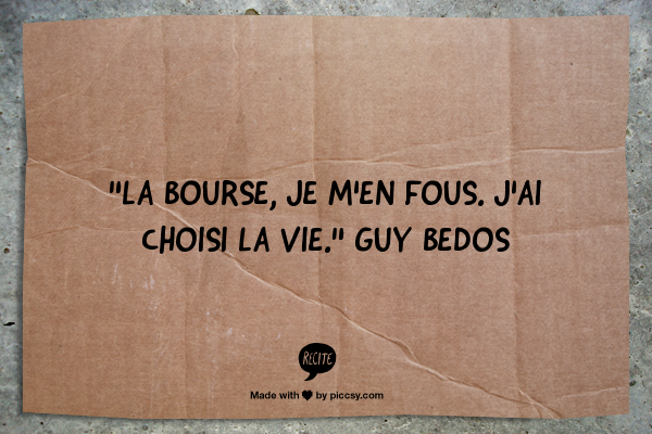 citation guy bedos Bourse vie