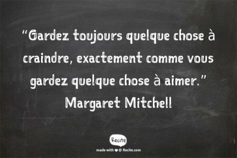 craindre et aimer citation Margaret Mitchell