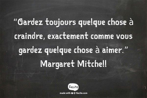 craindre et aimer citation Margaret Mitchell