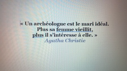 Vieillisement citation Agathe Christie archéologue