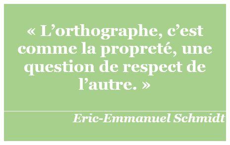 citation orthographe Eric-Emmanuel Schmidt