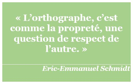 citation orthographe Eric-Emmanuel Schmidt
