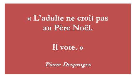 citation, Pierre Desproges, voter, élection, élections, Père Noël