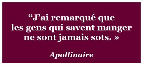 citation, Apollinaire, savoir manger, gastronomie, intelligence