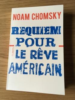 Noam Chomsky - Requiem pour le rêve américain
