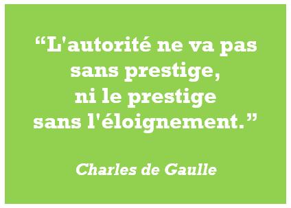 citation Charles de Gaulle autorité prestige éloignement