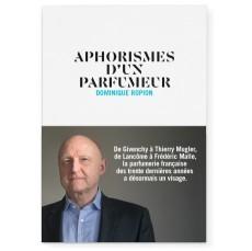 Aphorismes d'un parfumeur - Nez littérature Contrepoints Dominique Ropion