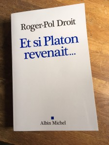 Et si Platon revenait Roger-Pol Droit