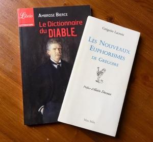 Ambrose Bierce Le Dictionnaire du Diable Les Nouveaux Euphorismes de Grégoire Lacroix