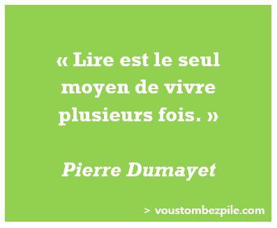 citation lire vivre Pierre Dumayet