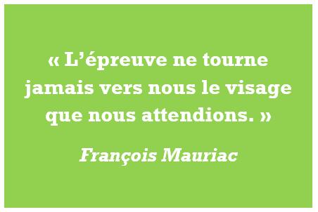 citation, épreuve, visage, surprise, François Mauriac
