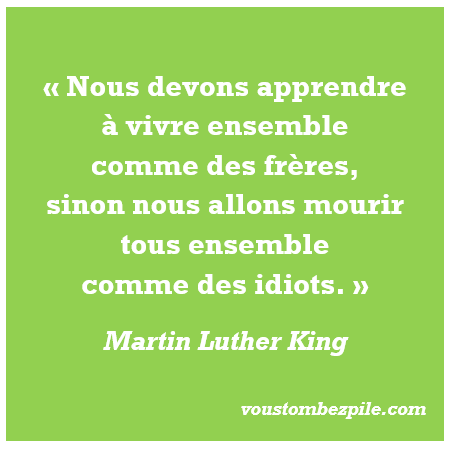 citation Luther King vivre mourir ensemble