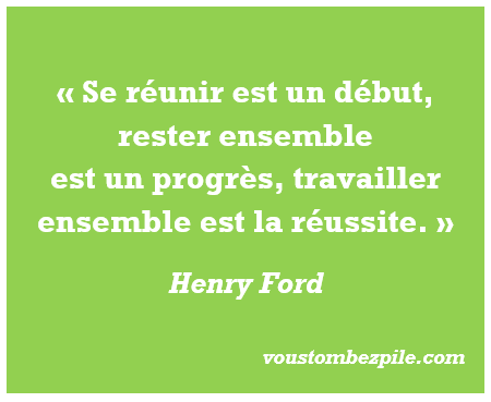 citation Henry Ford travail collectif réunions réunionite